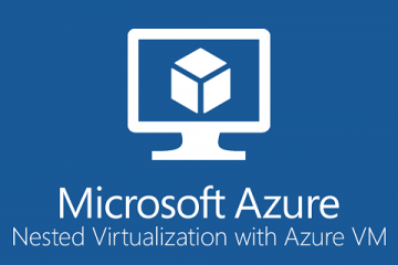 How To Setup Nested Virtualization In Microsoft Azure - Pixel Robots
